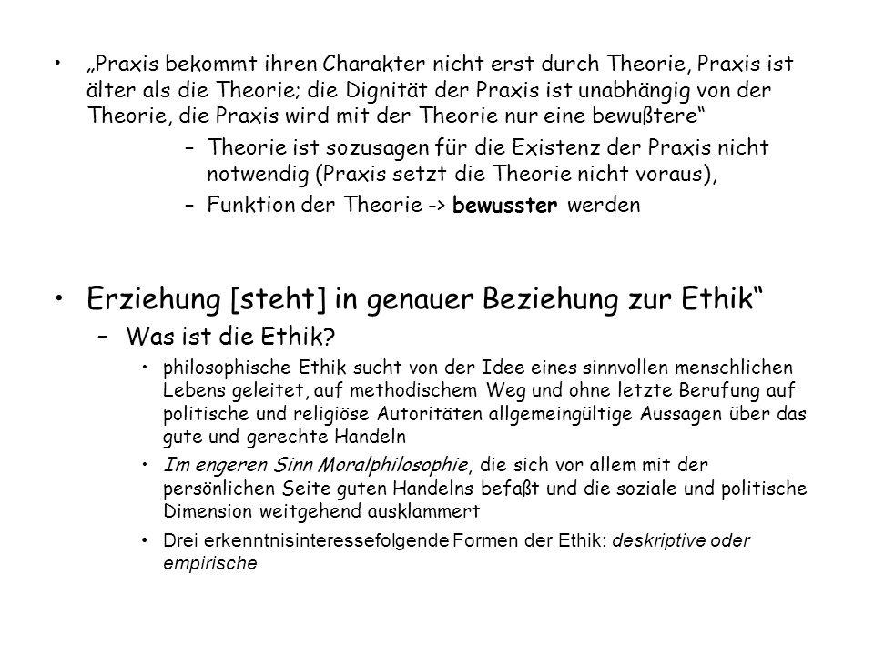 Erziehung [steht] in genauer Beziehung zur Ethik